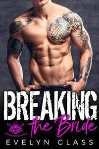 Breaking the Bride: An MC Romance