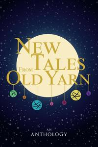New Tales From Old Yarn
