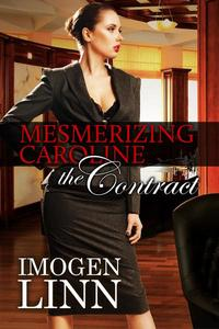 Mesmerizing Caroline - The Contract (Mind Control Erotica)