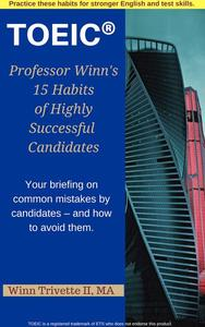 Professor Winn's 15 Habits of Highly Successful TOEIC® Candidates