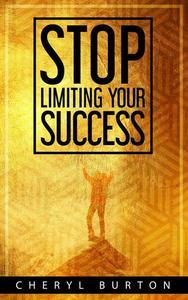 Stop Limiting Your Success