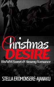 Christmas Desire ~ BWWM Sweet & Steamy Romance