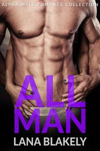 All Man: Alpha Male Romance Collection