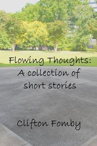 Flowing Thoughts: A Collection of Short Stories