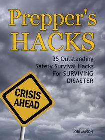 Prepper's Hacks: 35 Outstanding Safety Survival Hacks For Surviving Disaster