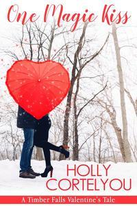 One Magic Kiss (A Timber Falls Valentine's Tale)