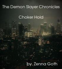 The Demon Slayer Chronicles, Choker Hold