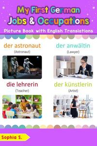 My First German Jobs and Occupations Picture Book with English Translations