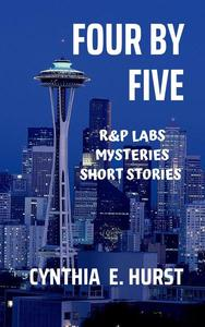 Four by Five (R&P Labs Mysteries Short Stories)
