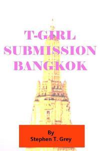 T-girl Submission, Bangkok