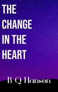 The Change in the Heart