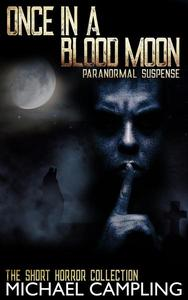 Once in a Blood Moon: Paranormal Suspense