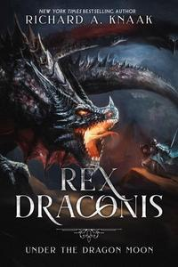 Rex Draconis: Under the Dragon Moon