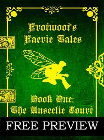 Frotwoot's Faerie Tales (Book One: The Unseelie Court) FREE PREVIEW