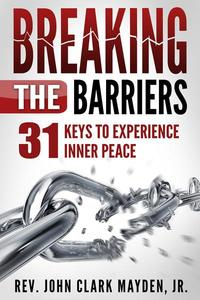 Breaking the Barriers: 31 Keys to Experience Inner Peace