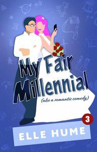 My Fair Millennial 3