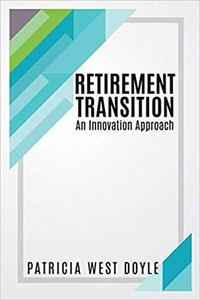 Retirement Transition - An Innovation Approach