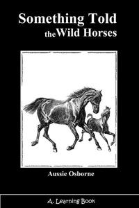 Something Told The Wild Horses