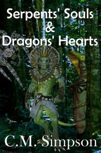 Serpents' Souls & Dragons' Hearts