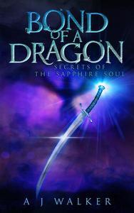 Bond of a Dragon: Secrets of the Sapphire Soul