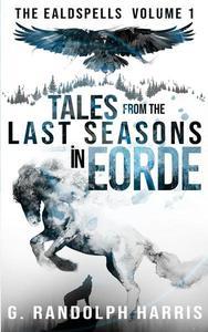 Tales from the Last Seasons in Eorde