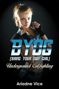 BYOG (Bring Your Own Girl): Underground Catfighting