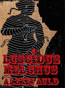 Luscious Melchus 2: Fancy Anansi?