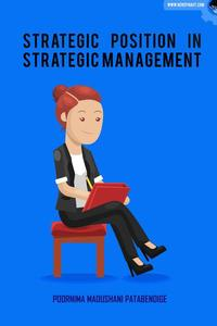 Strategic Position in Strategic Management
