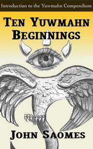 Ten Yuwmahn Beginnings