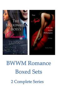 BWWM Romance Boxed Sets: The Billionaire Boss's Obsession\That Night with the Alpha Billionaire (2 Complete Series)