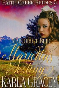 Mail Order Bride - Marietta's Destiny