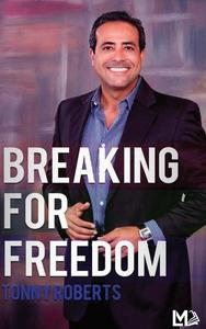 Breaking For Freedom