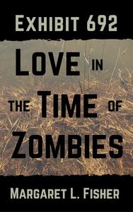 Exhibit 692: Love in the Time of Zombies