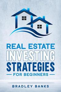 Real Estate Investing Strategies for Beginners