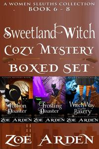 Cozy Mystery Boxed Set – Sweetland Witch (Women Sleuths Collection: Book 6 – 8)