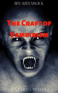The Craft of Vampirism