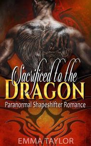 Sacrificed to the Dragon  - Paranormal Shapeshifter Romance