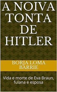 A Noiva Tonta de Hitler
