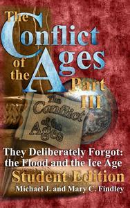 The Conflict of the Ages Student III They Deliberately Forgot The Flood and the Ice Age