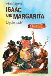 "Isaac and Margarita (""Shpoler Zeide"")"