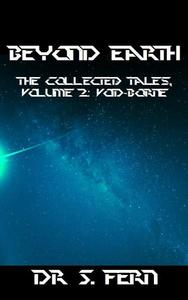 Beyond Earth, The Collected Tales, Volume 2: Void-Borne