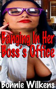 Banging In Her Boss's Office