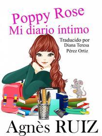 Poppy Rose, Mi diario íntimo