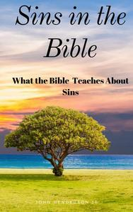 Sins in the Bible: What the Bible Teaches About Sin