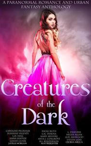 Creatures of the Dark (A Paranormal Romance and Urban Fantasy Anthology)