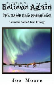 Believe Again, The North Pole Chronicles