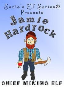 Jamie Hardrock, Chief Mining Elf