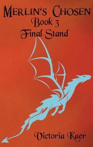 Merlin's Chosen Book 3 Final Stand