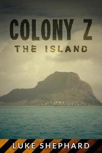 Colony Z: The Island (Vol. 1)