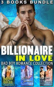 Billionaire In Love : Bad Boy Romance Collection